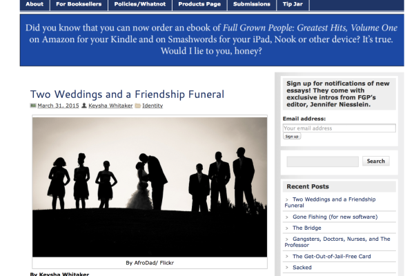 "Full Grown People published ""Two Weddings and a Friendship Funeral"" by Keysha Whitaker"